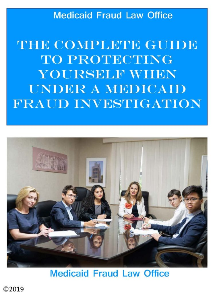 Medicaid Fraud Attorney eBook - Protect Yourself When You Are Under A Medicaid Fraud Investigation
